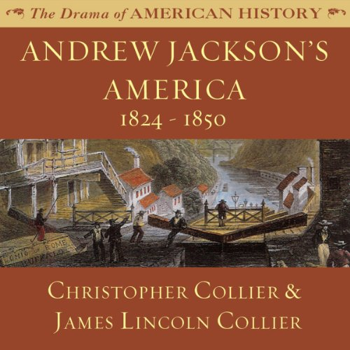 Andrew Jackson's America: 1824-1850  By  cover art