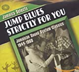 Jamaica Selects Jump Blues Strictly For You...