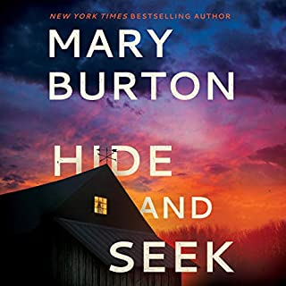 Hide and Seek                   Written by:                                                                                                                                 Mary Burton                               Narrated by:                                                                                                                                 Christina Traister                      Length: 9 hrs and 56 mins     4 ratings     Overall 4.5