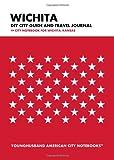 Wichita DIY City Guide and Travel Journal: City Notebook for Wichita, Kansas
