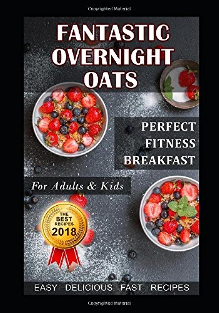 アレルギー空オークランドFantastic Overnight Oats. Perfect Fitness Breakfast for Adults and Kids. Fast, Delicious, Easy Recipes.