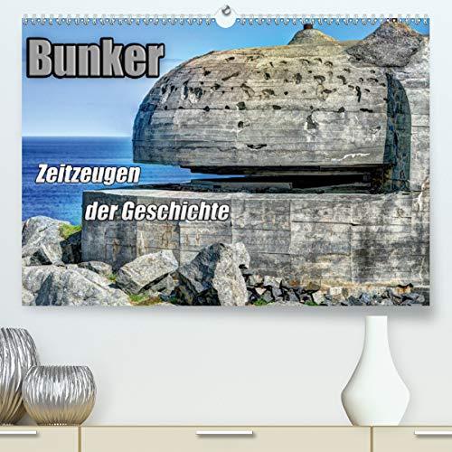 Calvendo Premium Kalender Bunker Zeitzeugen der Geschichte: Bunker - Monumente aus Stahl und Beton...