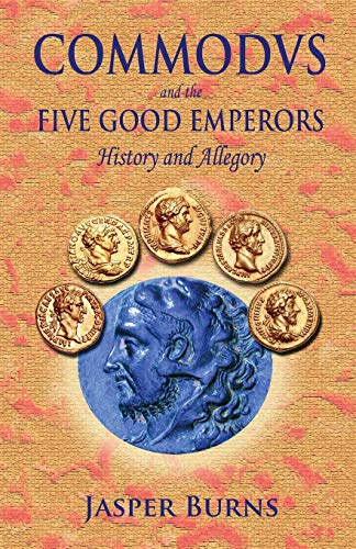 Commodus and the Five Good Emperors: History and Allegory