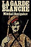 La garde blanche / Boulgakov, Mikhaïl / Réf: 21570