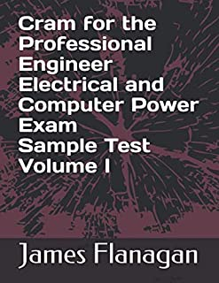 Cram for the Professional Engineer Electrical and Computer Power Exam Sample Test Volume I
