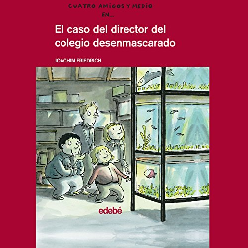 El Caso Del Director Del Colegio Desenmascarado [The Case of the Director of the Unmasked School] audiobook cover art
