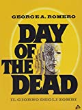 Day Of The Dead - Il Giorno Degli Zombi