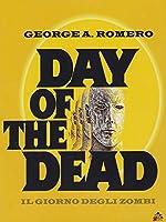 Day of the dead - Il giorno degli zombi [Import anglais]