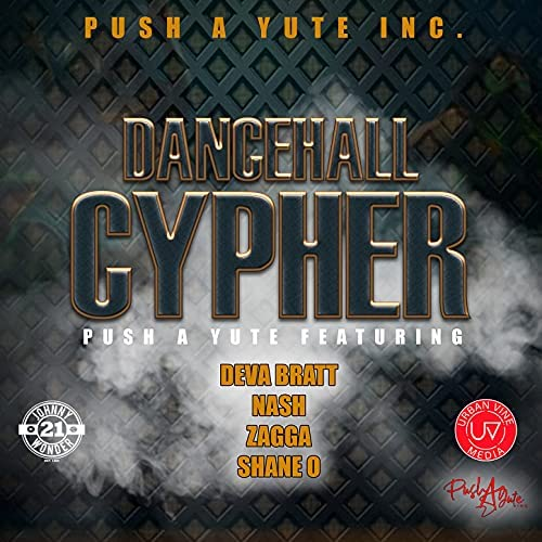 Push A Yute feat. Deva Bratt, Nash, Zagga & Shane O
