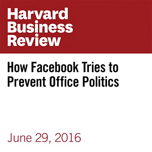 How Facebook Tries to Prevent Office Politics cover art