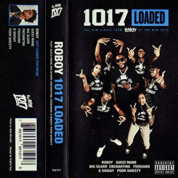 1017 Loaded (feat. Gucci Mane, Big Scarr, Enchanting, Foogiano, K Shiday, Pooh Shiesty)