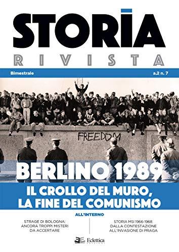 Storia Rivista. Berlino 1989. Il crollo del muro, la fine del comunismo (2020) (Vol. 7)