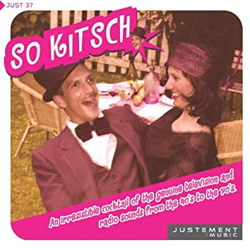 So Kitsch (An Irresistible Cocktail of the Genuine Television and Radio Sounds from the 40's to the 70's)