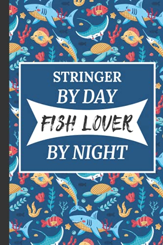 Stringer by Day Fish Lover by Night: Funny Fish Lovers Christmas Or...