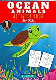 Ocean Animals activity book for Kids: Age 4 - 8 Years Girls & Boys   Kindergarten Workbook 91 activities, games and Puzzles to Learn with fun on ... Search & more   Children Educational Gift