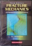 Fracture Mechanics Fundamentals and Applications, 3/E