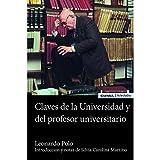 CLAVES DE LA UNIVERSIDAD Y DEL PROFESOR UNIVERSITARIO: Introducción y notas de Silvia Carolina Martino (Astrolabio La Idea de la Universidad)