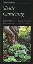 Taylor's Guide To Shade Gardening: More Than 350 Trees, Shrubs, And Flowers