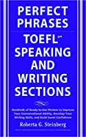 Perfect Phrases for the TOEFL Writing and Speaking Sections