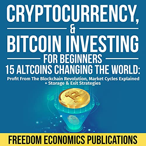 Cryptocurrency & Bitcoin Investing for Beginners: 15 Altcoins Changing the World cover art