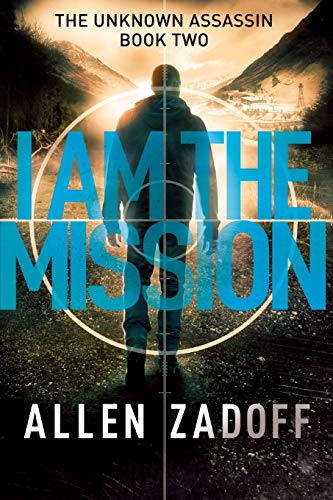 I Am the Mission (The Unknown Assassin (2))