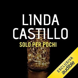 Solo per pochi     Kate Burkholder 8.5              Di:                                                                                                                                 Linda Castillo                               Letto da:                                                                                                                                 Stefania Giuliani                      Durata:  1 ora e 44 min     125 recensioni     Totali 4,1