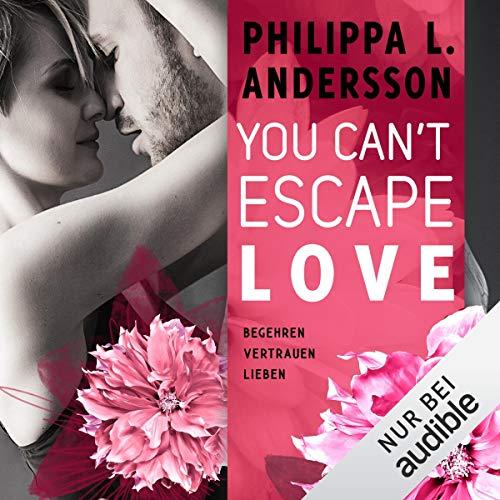 Page de couverture de You Can't Escape Love - Begehren. Vertrauen. Lieben.