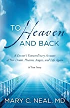 To Heaven and Back of Mary C Neal on 12 October 2012