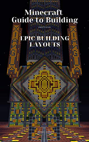 Minecraft Guide to Building : Epic Building Layouts (English Edition)