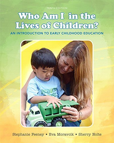 Who Am I In The Lives Of Children An Introduction To Early Childhood Education 10th Edition