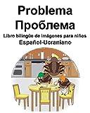 Español-Ucraniano Problema/Проблема Libro bilingüe de imágenes para niños