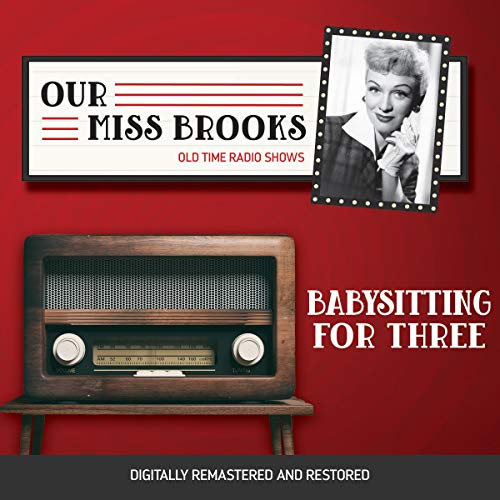 Our Miss Brooks: Babysitting for Three cover art