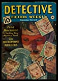 DETECTIVE FICTION WEEKLY (formerly Flynn's) - Volume 127, number 4 - April Apr 1939: Microphone Murders; Death Comes for a Diva; A Whisper from Alcatraz; The Case of the Reluctant Bullet; Illustrated Crimes; Mystery at Miracle; Suicide Story; Fixer's Fix