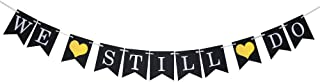 Black and White We Still Do Banner Banner - for Vow Renewal/Wedding Anniversary Party Decoration