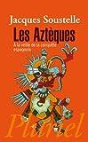 Les Aztèques à la veille de la conquête espagnole - Fayard/Pluriel - 19/04/2011