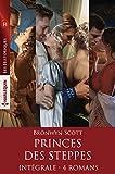 Princes des steppes - Intégrale 4 romans (Les Historiques)