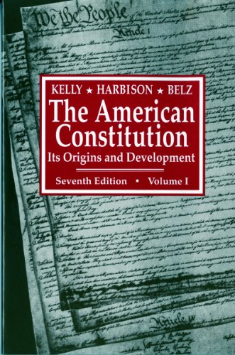 The American Constitution: Its Origins and Development (Seventh Edition) (Vol. Volume 1) (American Constitution, Its Ori