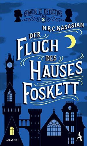 Der Fluch des Hauses Foskett (Gower Street Detective 2)