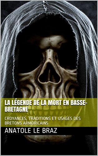 La Legende De La Mort En Basse Bretagne Ebook Le Braz Anatole Amazon Fr