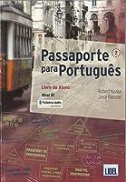 Passaporte para Portugues: Pack: Livro do Aluno +ficheiros audio & Caderno d