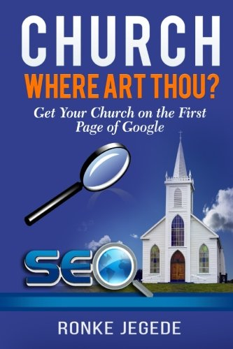 Church Where Art Thou?: Get your Church on the first page of Google. PDF Books