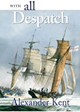 With All Despatch (The Bolitho Novels) (Volume 8) by Kent, Alexander (1999) Paperback