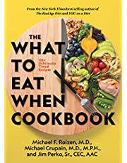 The What to Eat When Cookbook: 135+ Deliciously Timed Recipes: 125 Deliciously Timed Recipes