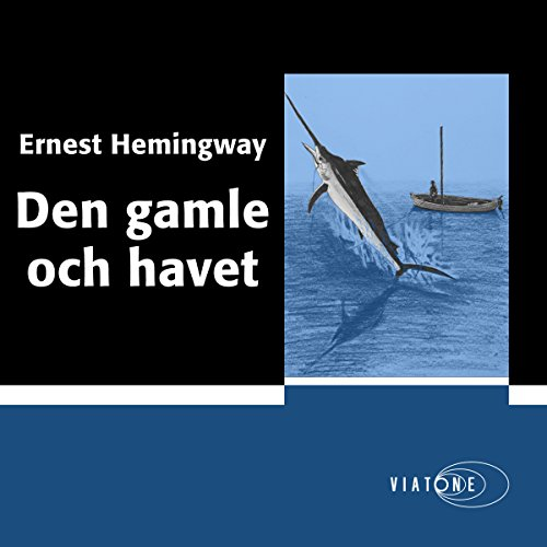 Den gamle och havet [The Old Man and the Sea] audiobook cover art