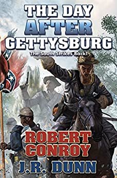 The Day After Gettysburg by [Robert Conroy, J. R. Dunn]