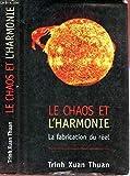 Le chaos et l'harmonie - La fabrication du réel - France loisirs - 01/01/1998