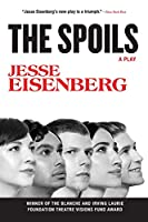 The Spoils: A Play