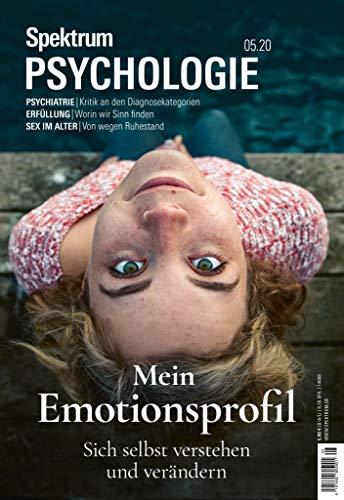 Spektrum Psychologie - Mein Emotionsprofil: Sich selbst verstehen und ändern