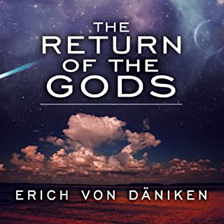 The Return of the Gods     Evidence of Extraterrestrial Visitations              By:                                                                                                                                 Erich von Daniken                               Narrated by:                                                                                                                                 Arthur Morey                      Length: 7 hrs and 32 mins     144 ratings     Overall 4.4