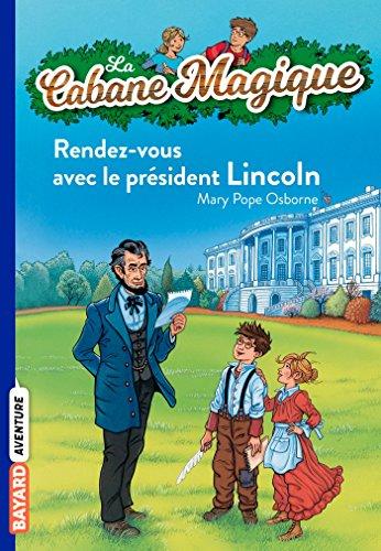 La Cabane Magique, Tome 42 : Rendez-vous avec le Président Lincoln